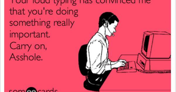 Loud Typing Work Fun Pinterest Wedding Ecards