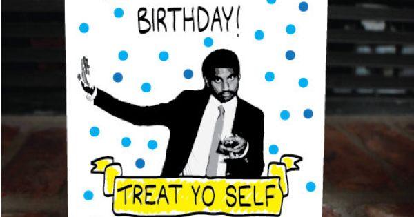 Treat Yo Self Birthday Card Parks And Rec Card B Day Card Card For Friend Happy Birthday