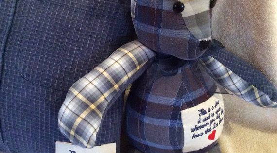A teddy bear made from deceased Daddys or Papas shirts