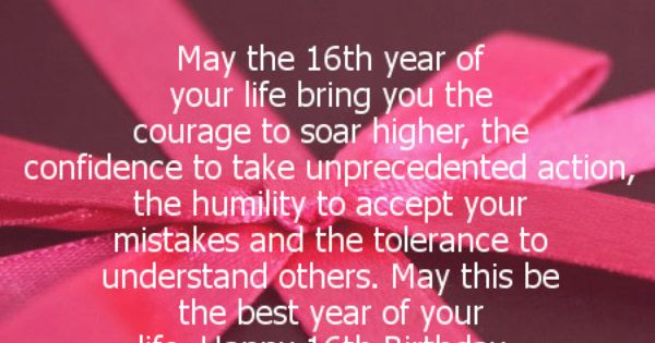 May The 16th Year Of Your Life Bring You The Courage To