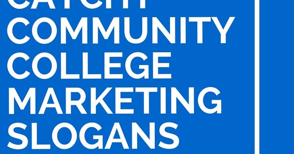 32 Catchy Community College Marketing Slogans