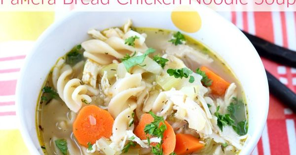 panera bread chicken noodle soup soup recipes pinterest