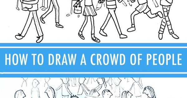 How To Draw A Crowd Of People Free Art Lessons