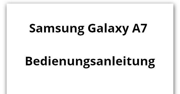 Samsung Galaxy A7 Bedienungsanleitung hier finden