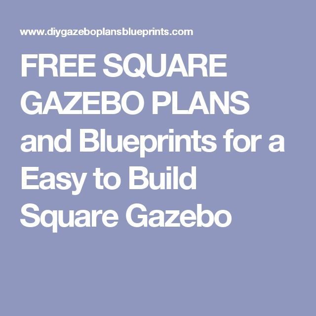 25 Best Ideas About Gazebo Plans On Pinterest Garden Gazebo Gazebo Ideas And Wooden Gazebo