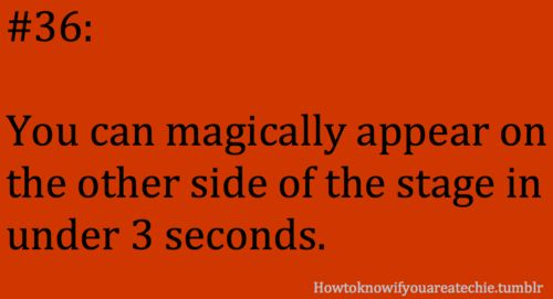 Dance Quotes: You can magically appear on the other side of the stage in under 3