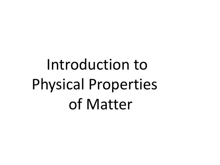 25+ best ideas about Physical properties of matter on