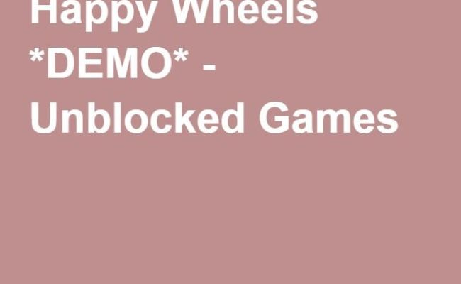 Happy Wheels Demo Unblocked Games Projects To Try
