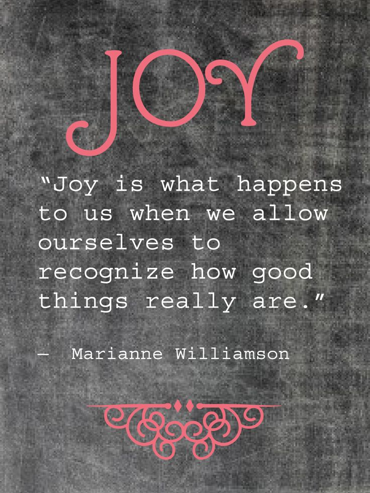 {John 15:11 ~ Galatians 5:22} Joy is a fruit of the Spirit and it is only by abiding in the love of Christ and obeying his