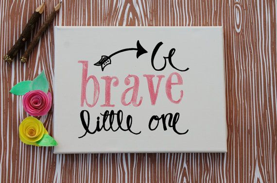 Sweet baby gift. Baby girl nursery – 9×12 Canvas Be brave little one hand written by Houseof3 on Etsy