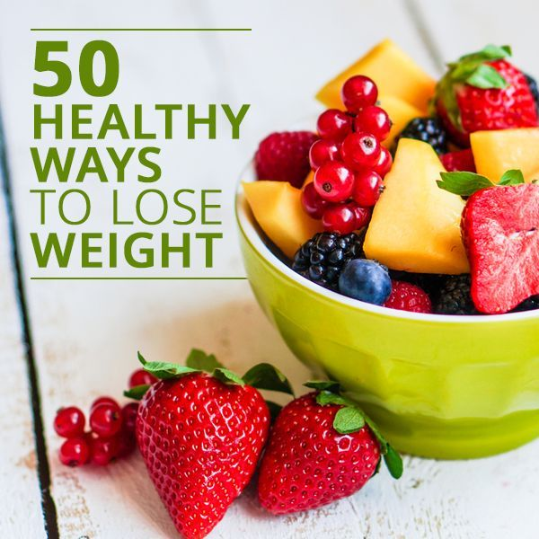 50 healthy ways to lose weight here are