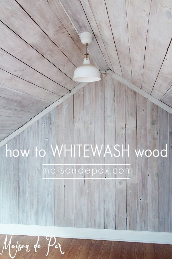 Best 25 Whitewash wood ideas on Pinterest  How to