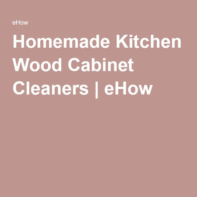 25 best ideas about Wood cabinet cleaner on Pinterest