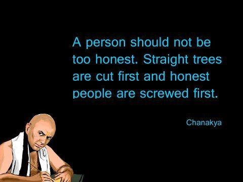 """"""" A person should not be too honest. Straight trees are cut first and honest people are screwed first. """" ~ Chanakya  http://excellentquotations.com/quote-by-id?qid=51915 http://excellentquotations.com/quotes-by-authors?at=Chanakya  #honest #Straight #trees #first #people #Chanakya #quotes #quoteoftheday #thoughtfortheday: Thoughts, Straight Trees, Quotes Quoteoftheday, Chanakya Quotes, Awesome Quotes, People Chanakya, Chanakya Neeti, Chanakya Spoke, Chanakya Mantra"""