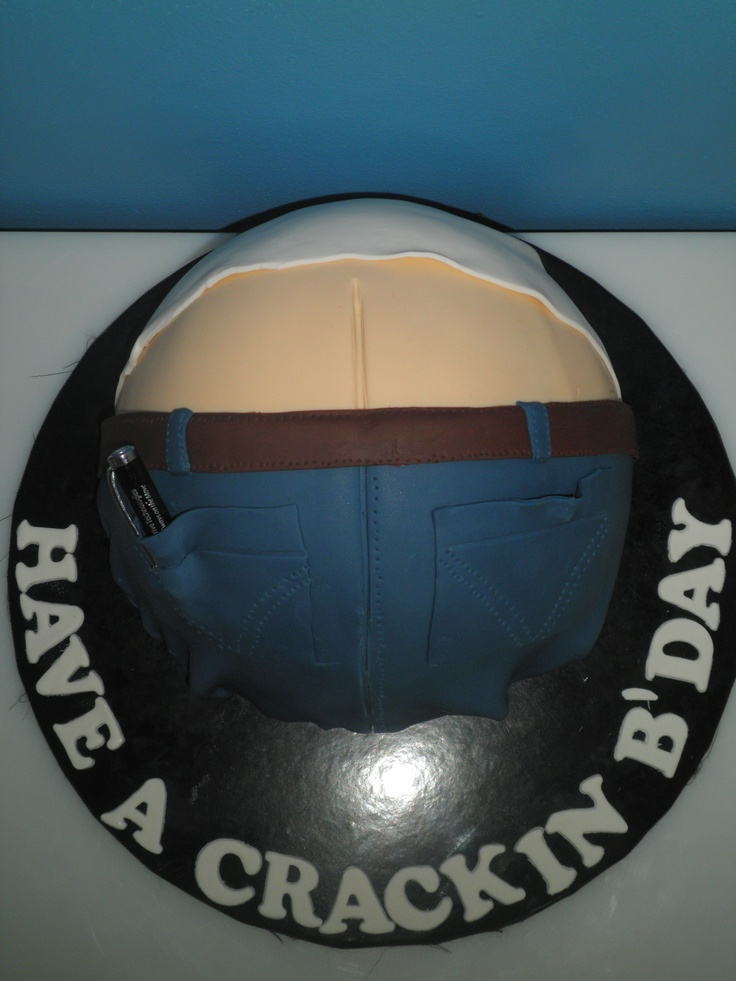 Butt Crack birthday cake for my hubbie I am always telling him to pull his pants up  My Cakes