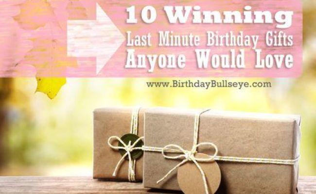 Best 10 Last Minute Birthday Gifts Ideas On Pinterest