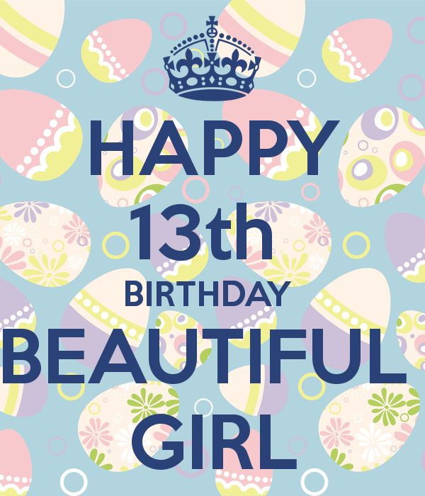 25 Best Ideas About 13th Birthday Wishes On Pinterest