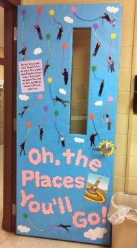 Oh, the Places You'll Go! Door decorations   Spring groove ...
