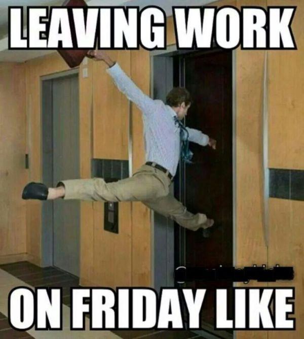 Best 25 Leaving Work Meme ideas on Pinterest Friday