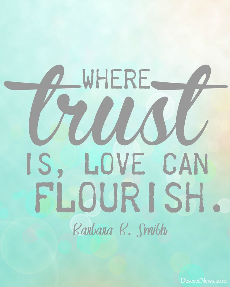 Where Trust Is Love Can Flourish Sister Barbara B