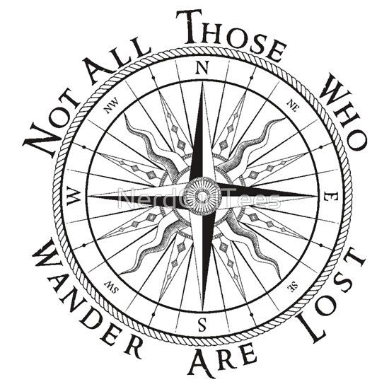 Not All Those Who Wander Are Lost Compass Tolkien Quote By
