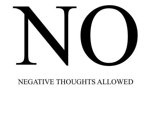 New Year's REsolution #3 NO negative thoughts allowed