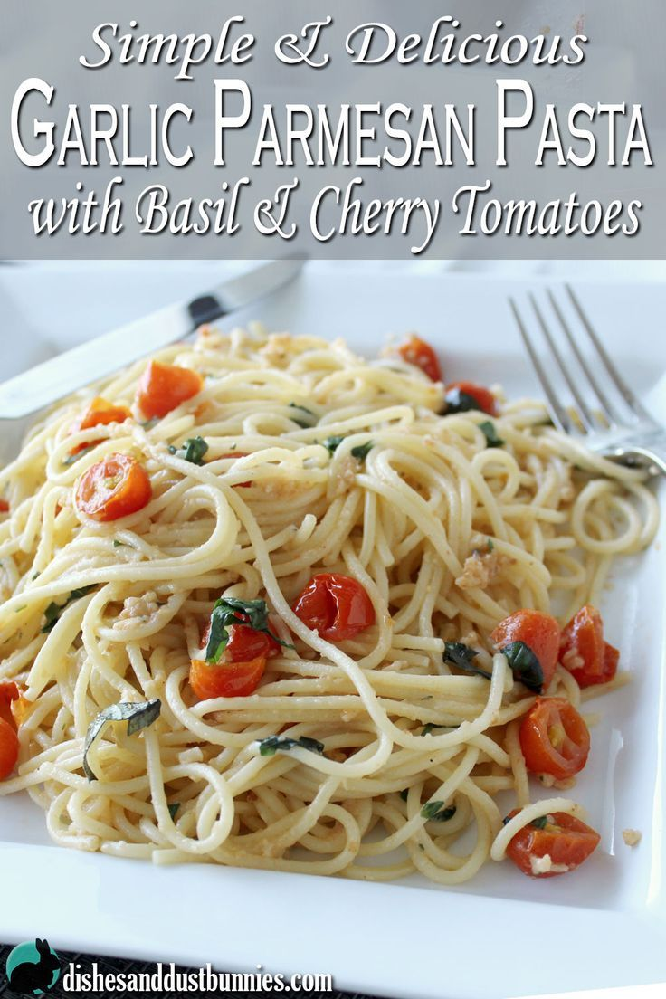 Garlic Parmesan Pasta with Basil and Cherry Tomatoes is an extremely delicious and simple meal you can make in less than 10