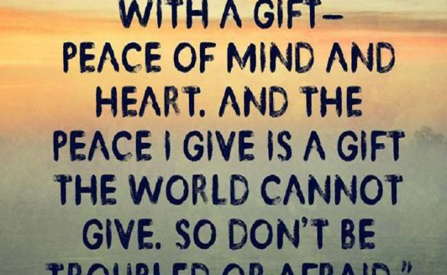 John 14 27 Nlt I Am Leaving You With A Gift Peace Of