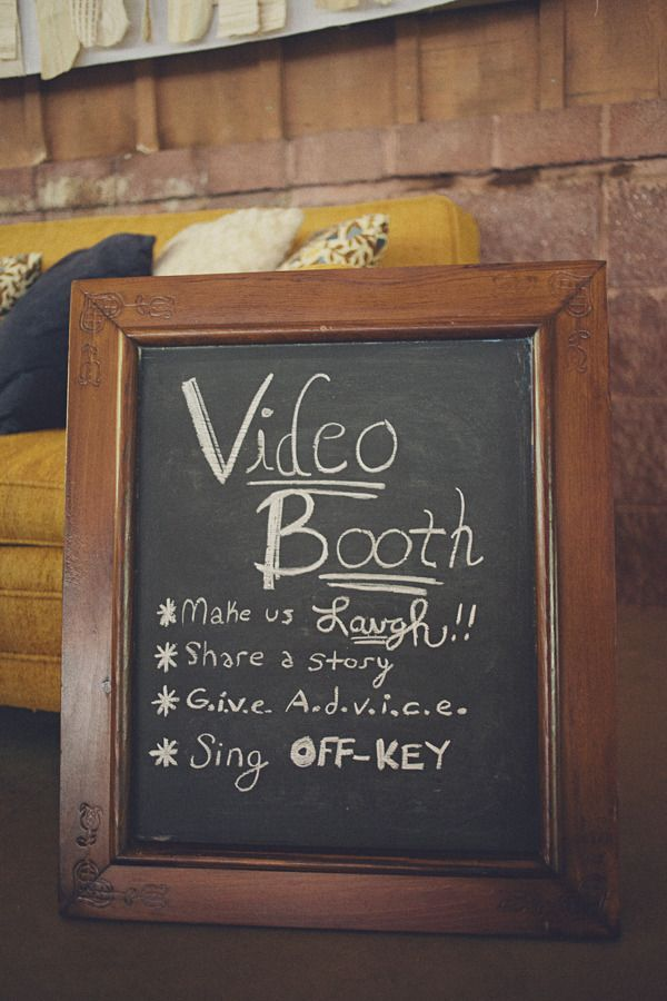 Video booth. This would be so fun to have! Have someones video camera set up, th