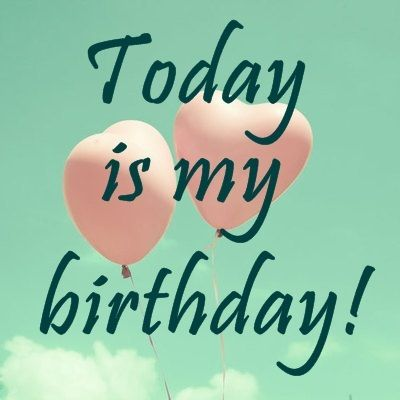 Happy Birthday To Me Sayings Happy Birthday To Me Quotes
