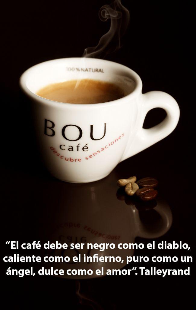 El Caf Debe Ser Negro Como El Diablo Caliente Como El Infierno Puro Como Un Ngel Dulce