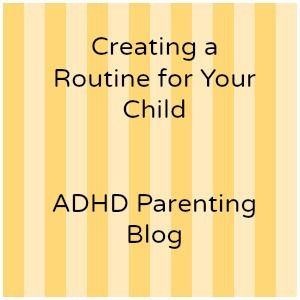 Creating a routine for your child in the morning and evening. #adhd