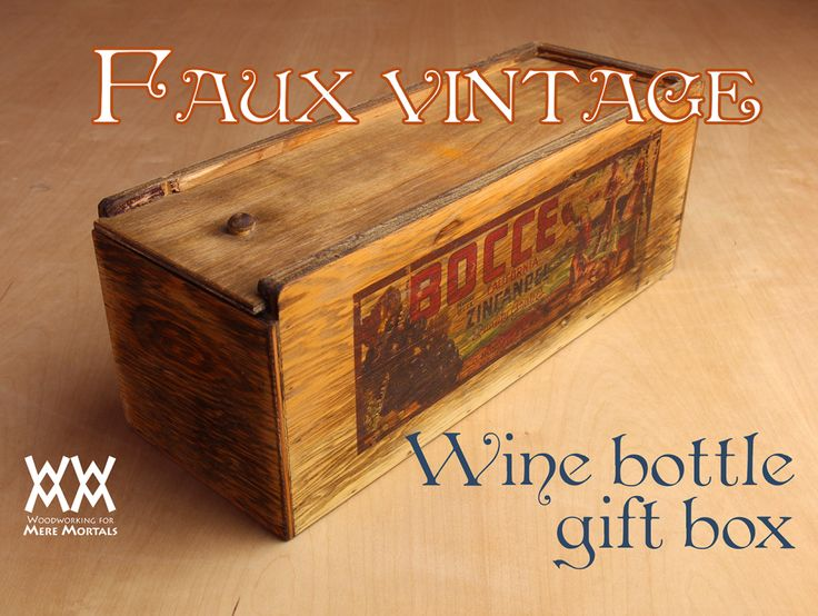 Rustic Wine Bottle Gift Box Easy To Make Free Plans And