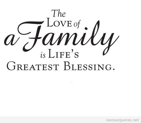 ~ The love of a Family is Life's Greatest Blessing