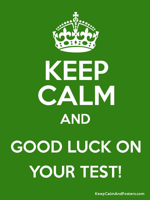 Keep Calm And GOOD LUCK ON YOUR TEST Poster Cute