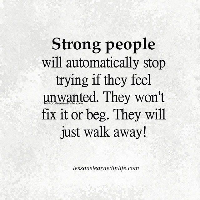 Strong people will automatically stop trying if they feel
