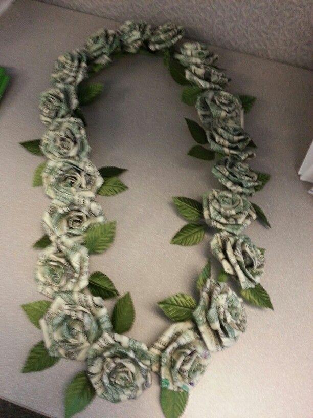100 Dollar Graduation Lei Of Rose Flowers Dollar Money