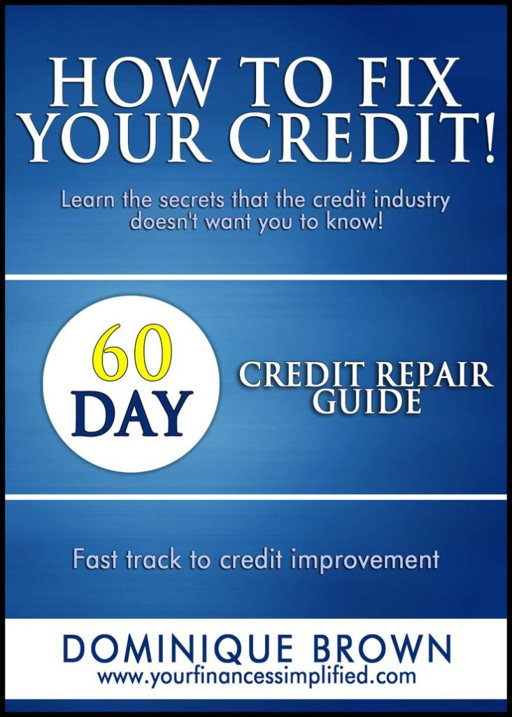 Fix Your Bad Credit In 60 Days With 99 Quick Credit Repair Steps And A Full Program That Puts