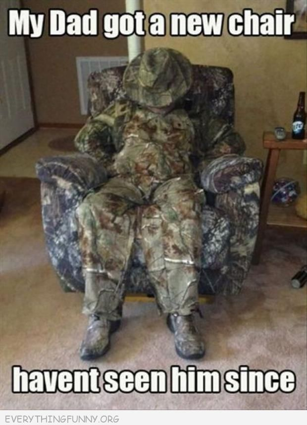 funny caption father camouflage chair havent seen him