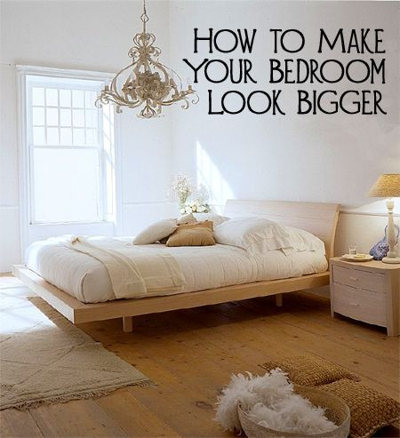 How to Make Your Bedroom Look Bigger  If Small rooms and A small