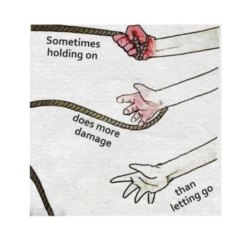 Image result for more damage to hold on than let go