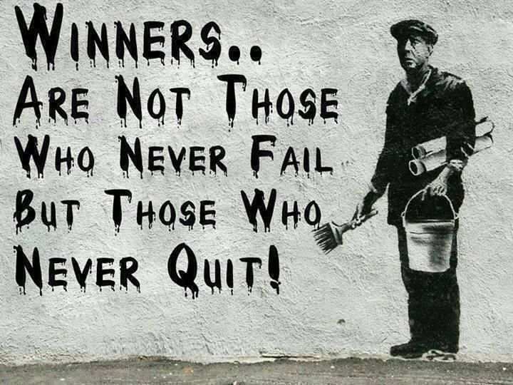 Winners are not those who never fail but those who never quit  Banksy art quote  Art