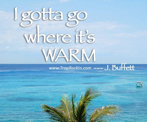 I Gotta Go Where Its Warm Jimmy Buffett Quote Beach