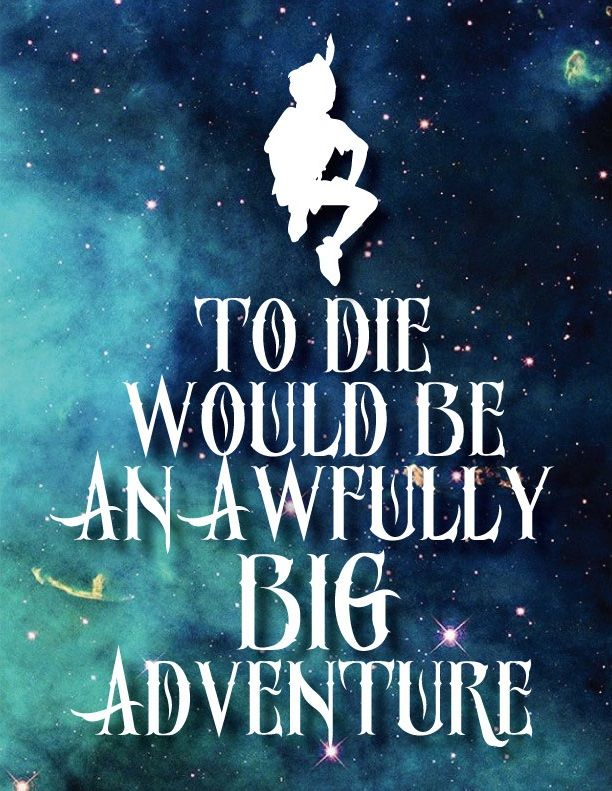 to die would be an awfully big adventure peter pan  TV  Movies  Pinterest  Peter pan and