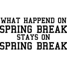 27 best images about Spring Break Quotes on Pinterest