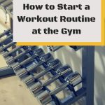 How To Start A Workout Routine At The Gym Such Great Advice For Beginners Who Are Starting