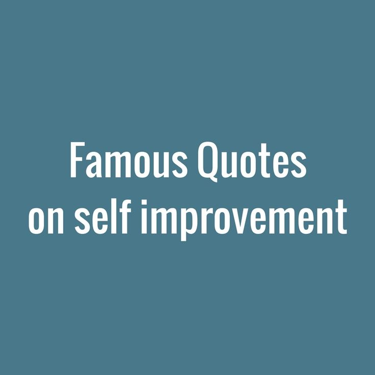 Famous Quotes Self Improvement