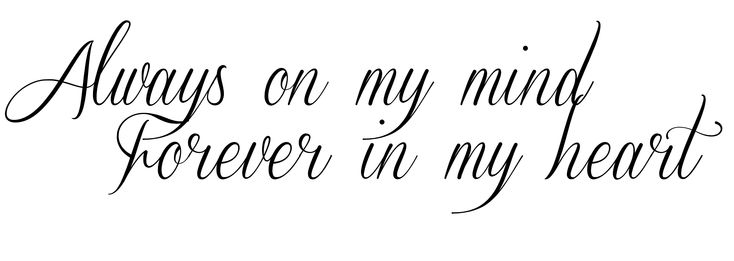 Download Always on my mind Forever in my heart tattoo. A memorial ...