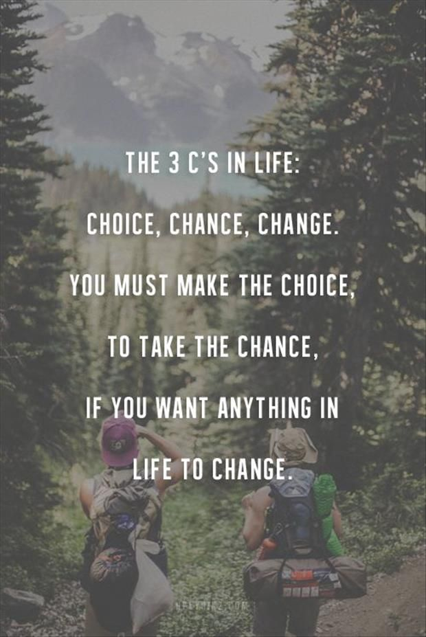 Its all still up to you finally to take the first step to change!
