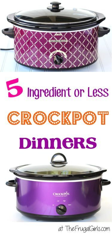 5 Ingredient or less Crockpot Dinners!